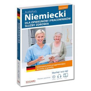 Niemiecki dla Opiekunów i Pracowników Służby Zdrowia. Intensywny Kurs Przygotowujący do Pracy za Granicą + CD