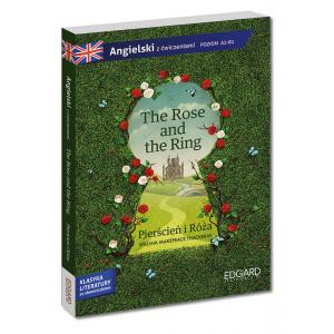 Angielski. The Rose and the Ring (Pierścień i Róża). Adaptacja Klasyki Literatury z Ćwiczeniami i Słowniczkiem. Poziom A2-B1