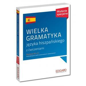 Wielka Gramatyka Języka Hiszpańskiego z Ćwiczeniami. Wydanie Specjalne