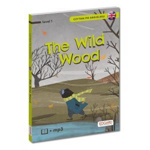 Czytam po Angielsku. The Wild Wood (O Czym Szumią Wierzby) + MP3. Level 1