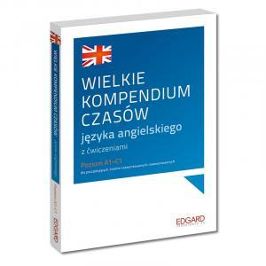 Wielkie Kompendium Czasów Języka Angielskiego z Ćwiczeniami