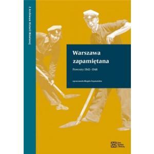 Warszawa zapamiętana. Powroty 1945-1946 /varsaviana/