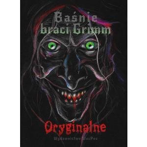 Baśnie braci Grimm Oryginalne Tom 1