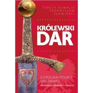 Królewski dar. Co Polska i Polacy dali światu?