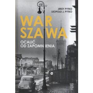 Warszawa Ocalić od zapomnienia /varsaviana/