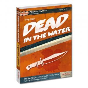 Angielski. Dead in the Water. Kryminał z Ćwiczeniami. Poziom B2-C1