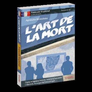 Francuski. L'art de la Mort. Kryminał z Ćwiczeniami. Poziom A2-B1