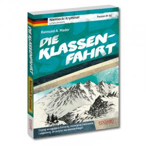 Niemiecki. Die Klassenfahrt.  Kryminał z Ćwiczeniami. Poziom B1-B2