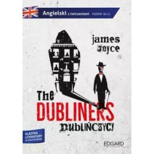 Angielski. The Dubliners (Dublińczycy). Adaptacja Klasyki Literatury z Ćwiczeniami i Słowniczkiem. Poziom B2-C1