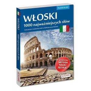 Włoski. 1000 Najważniejszych Słów. Ćwiczenia i Nagrania MP3 z Poprawną Wymową. Poziom A1-A2