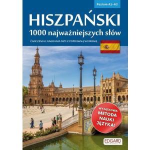 Hiszpański. 1000 Najważniejszych Słów. Ćwiczenia i Nagrania MP3 z Poprawną Wymową. Poziom A1-A2