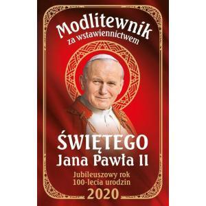 Modlitewnik za wstawiennictwem Świętego Jana Pawła II. Jubileuszowy rok 100-lecia urodzin
