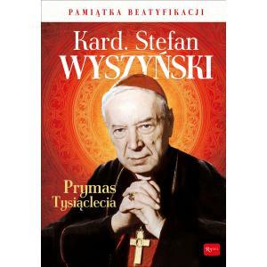 Kardynał Stefan Wyszyński Prymas Tysiąclecia. Pamiątka Beatyfikacji