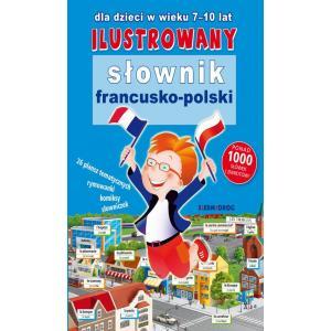 Ilustrowany Słownik Francusko-Polski dla Dzieci w Wieku 7-10 Lat