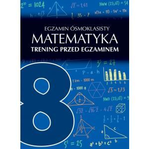 Egzamin ósmoklasisty Matematyka Trening przed egzaminem