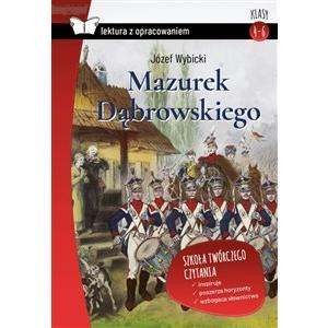 Mazurek Dąbrowskiego. Lektura z opracowaniem. Klasy 4-6