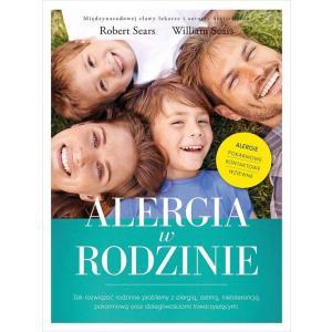 Alergia w rodzinie. Jak rozwiązać rodzinne problemy z alergią, astmą, nietolerancją pokarmową