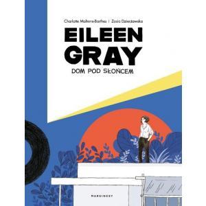 Eileen Gray. Dom pod słońcem /komiks/