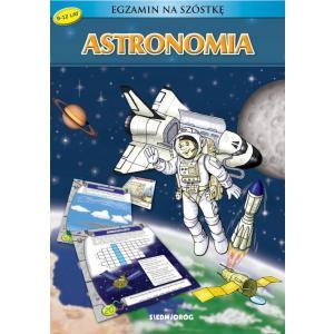 Egzamin na szóstkę. Astronomia. 9-12 lat