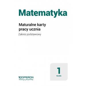 Matematyka 1. Maturalne Karty Pracy. Część 1. Zakres Podstawowy. Szkoła Ponadpodstawowa