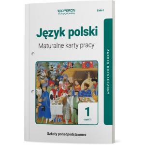Język Polski 1. Szkoła Ponadpodstawowa. Maturalne Karty Pracy. Część 1. Linia I. Zakres Rozszerzony