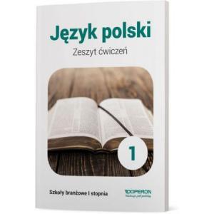 Język Polski 1. Szkoła Branżowa I Stopnia. Zeszyt Ćwiczeń