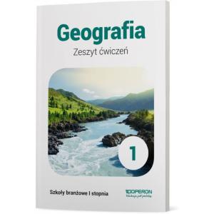 Geografia 1. Szkoła Branżowa I Stopnia. Zeszyt Ćwiczeń