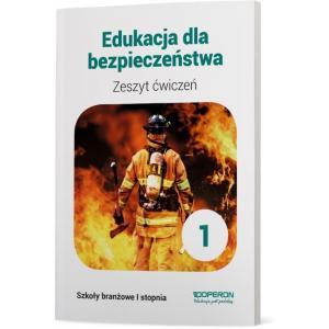 Edukacja Dla Bezpieczeństwa 1. Szkoła Branżowa I Stopnia. Zeszyt Ćwiczeń