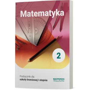 Matematyka 2. Szkoła branżowa I stopnia. Podręcznik