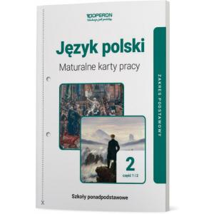 Język polski 2. Szkoła ponadpodstawowa. Maturalne karty pracy. Część 1 i 2. Linia I. Zakres podstawowy