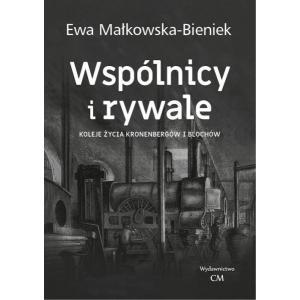 Wspólnicy i rywale Koleje życia Kronenbergów i Blochów /vasaviana/