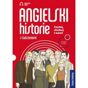 Angielski – Historie z Ćwiczeniami. Czytaj, Słuchaj i Mów! Poziom A2-B2 + Kod Audio