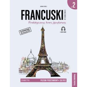 Francuski w tłumaczeniach. Gramatyka 2. Wydanie 2 + kurs audio