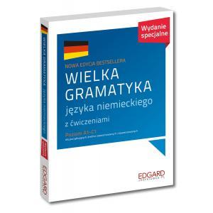 Wielka gramatyka języka niemieckiego z ćwiczeniami. Poziom A1-C1. Edycja specjalna