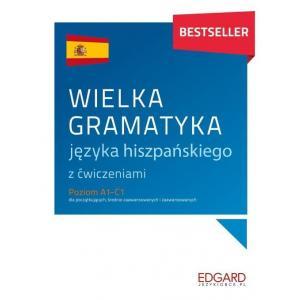 Wielka gramatyka języka hiszpańskiego z ćwiczeniami. Poziom A1-C1