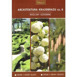 Architektura krajobrazu cz. 6. Rosliny ozdobne