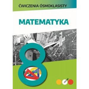 Matematyka. Ćwiczenia ósmoklasisty