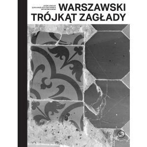 Warszawski trójkąt Zagłady /Varsaviana/