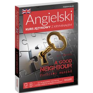 Angielski. Kurs językowy z kryminałem. A Good Neighbour. Poziom A1-A2