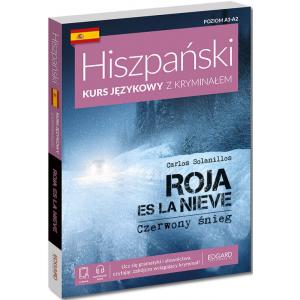 Hiszpański. Kurs językowy z kryminałem. Roja es la nieve. Poziom A1-A2