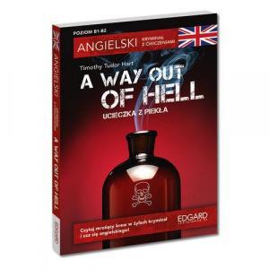 Angielski kryminał z ćwiczeniami. A Way Out of Hell. Poziom B1-B2. Wyd.2020