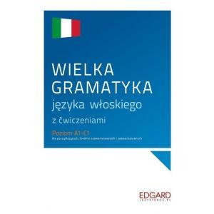 Wielka gramatyka języka włoskiego z ćwiczeniami. Poziom A1-C1