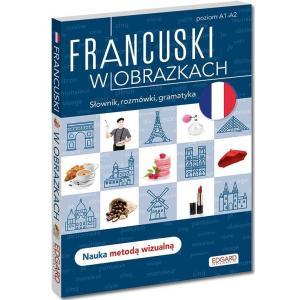 Francuski w obrazkach. Słownik, rozmówki, gramatyka. Poziom A1-A2
