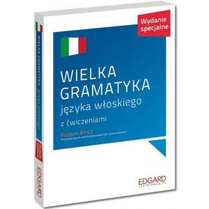 Wielka gramatyka języka włoskiego z ćwiczeniami. Wydanie specjalne. Poziom A1-C1