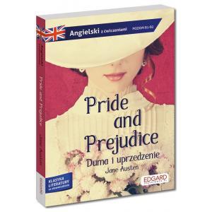 Pride and Prejudice. Duma i uprzedzenie. Adaptacja klasyki z ćwiczeniami. Poziom B1-B2