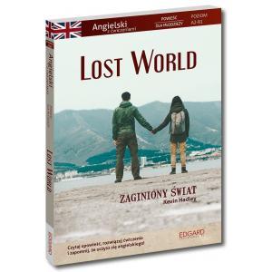 Lost World. Zaginiony świat. Angielski z ćwiczeniami. Powieść dla młodzieży. Poziom A2-B1