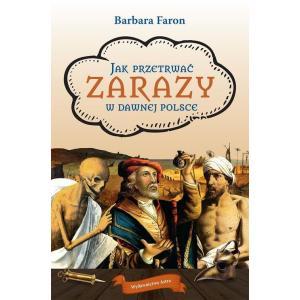 Jak przetrwać Zarazy w dawnej Polsce