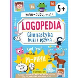 Łubu-dubu czyli logopedia. Gimnastyka buzi i języka