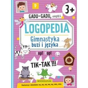Gadu-Gadu, czyli logopedia. Gimnastyka buzi i języka