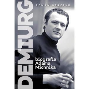 Demiurg Biografia Adama Michnika